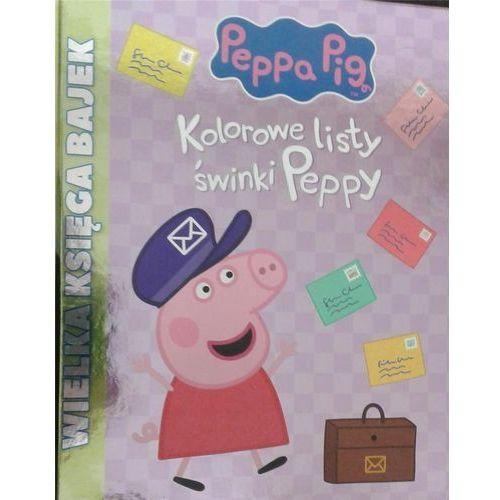 Wielka księga bajek. Kolorowe listy świnki Peppy Praca zbiorowa, Media Service Zawada