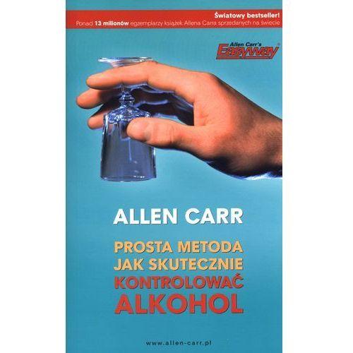 PROSTA METODA JAK SKUTECZNIE KONTROLOWAĆ ALKOHOL (oprawa miękka) (Książka) (290 str.)