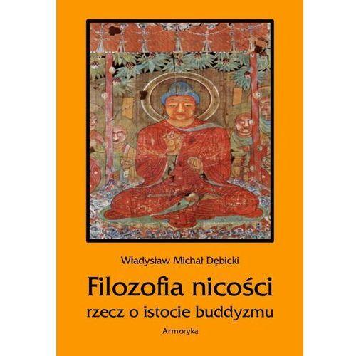 Filozofia nicości. Rzecz o istocie buddyzmu - Władysław Michał Dębicki - ebook