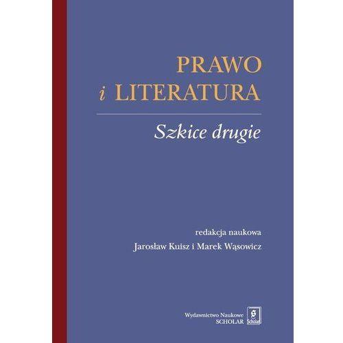 Prawo i literatura Szkice drugie - Jarosław Kuisz, Marek Wąsowicz