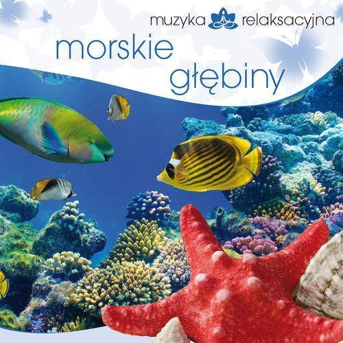 Morskie Głębiny - Muzyka Relaksacyjna (Płyta CD)