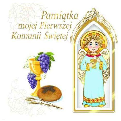 Pamiątka mojej Pierwszej Komunii Świętej z aniołkiem (9788379714094)