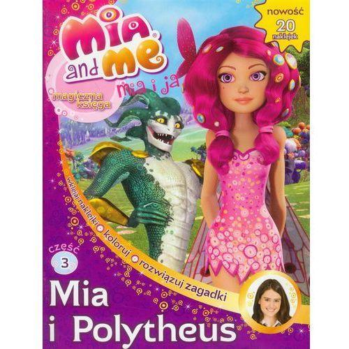 Mia i Ja. Magiczna księga. Część 3. Mia i Polytheus (9788375507935)