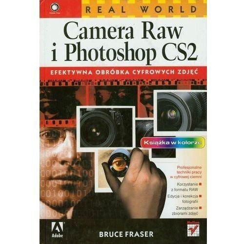 Real World Camera Raw i Photoshop CS2. Efektywna obróbka cyfrowych zdjęć (328 str.)
