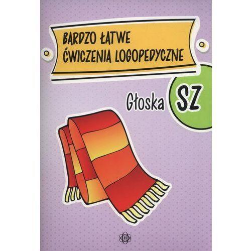 Bardzo łatwe ćwiczenia logopedyczne - głoska SZ (32 str.)