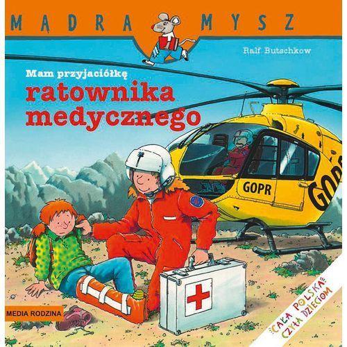 """Książka """"Mam przyjaciółkę ratownika medycznego"""" wydawnictwo Media Rodzina 9788372785183"""