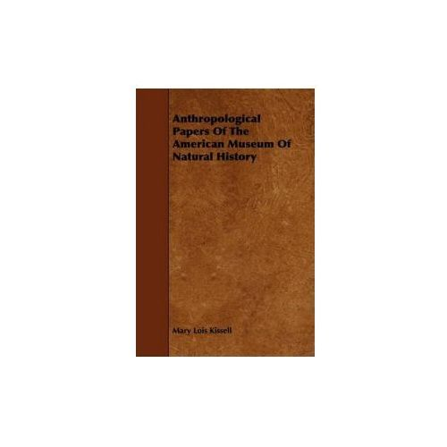 Anthropological Papers Of The American Museum Of Natural History (9781443759793)