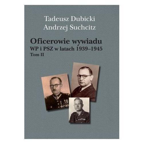 Oficerowie wywiadu WP i PSZ w latach 1939-45 T.11 (384 str.)