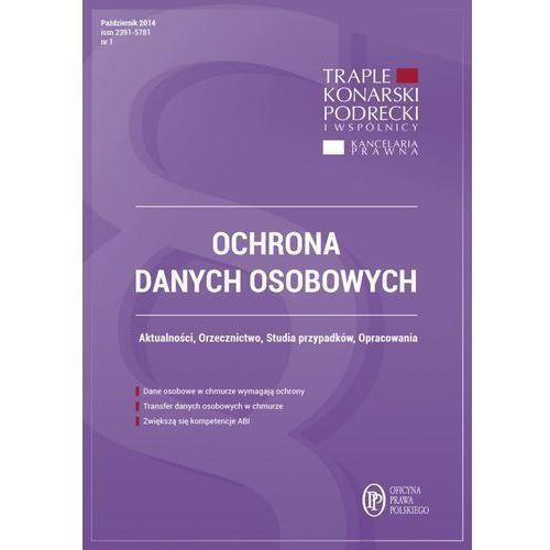 Ochrona danych osobowych - wydanie październik 2014 r., Wiedza i Praktyka