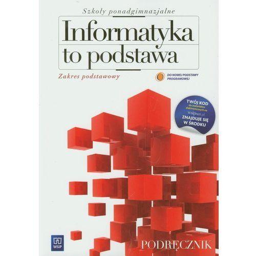 Informatyka to podstawa. Podręcznik. Zakres podstawowy (184 str.)