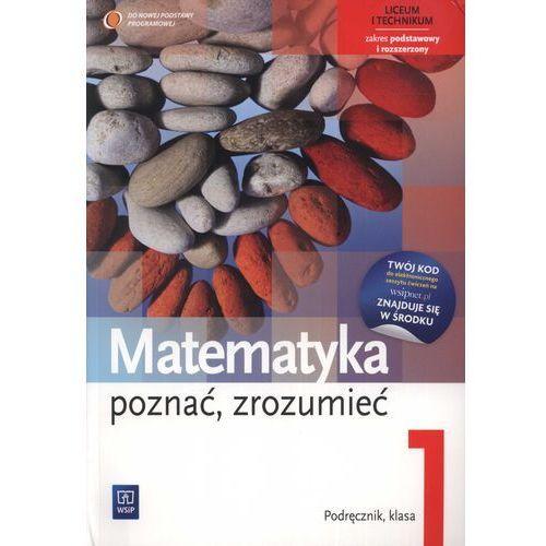 Matematyka, poznać, zrozumieć. Klasa 1, liceum i technikum. Podręcznik zakres podst. / rozsz. (432 str.)