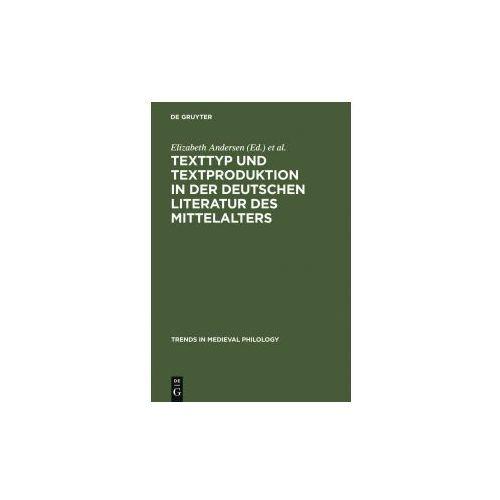 Texttyp und Textproduktion in der deutschen Literatur des Mittelalters
