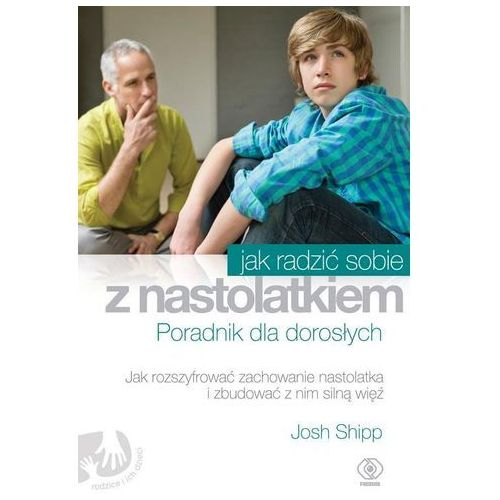 Jak radzić sobie z nastolatkiem. Poradnik, oprawa broszurowa