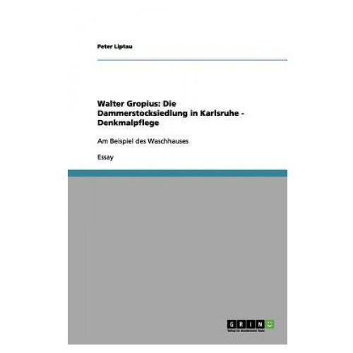 Walter Gropius: Die Dammerstocksiedlung in Karlsruhe - Denkmalpflege (9783656205876)