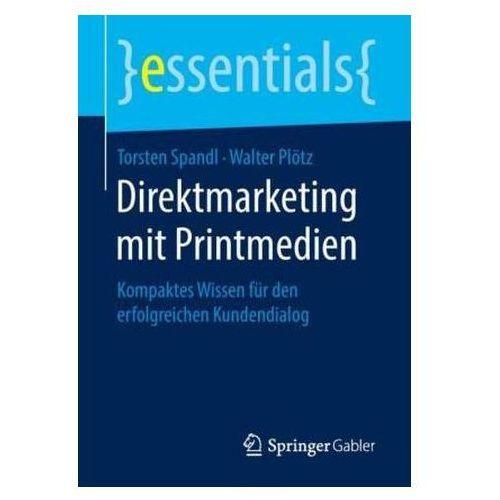 Direktmarketing mit Printmedien Spandl, Torsten