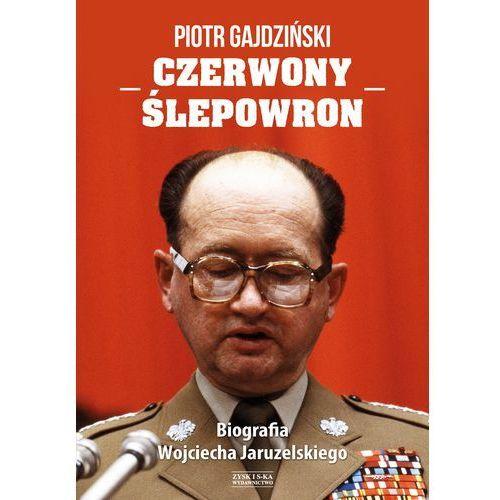 Czerwony Ślepowron. Biografia Wojciecha Jaruzelskiego - Dostawa 0 zł (9788365521965)