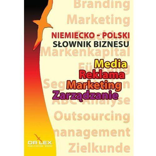 Niemiecko-polski słownik biznesu: Media, Reklama, Zarządzanie, Marketing (9788379221905)