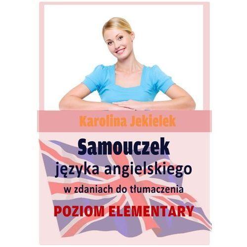 Samouczek języka angielskiego w zdaniach do tłumaczenia - Karolina Jekielek (336 str.)