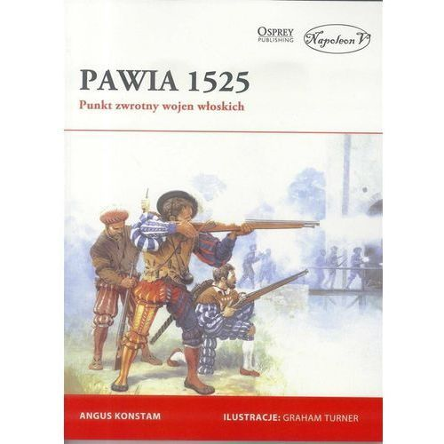 Pawia 1525. Punkt zwrotny wojen włoskich, Napoleon V