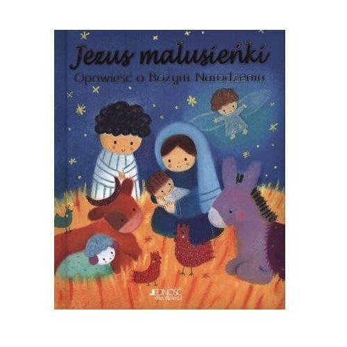 Jezus Malusieńki Opowieść o Bożym Narodzeniu