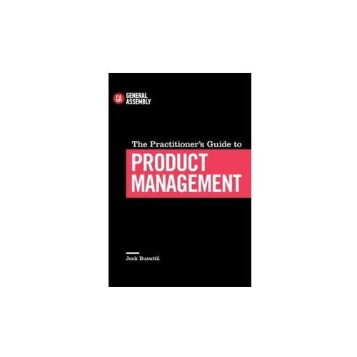 Practitioner's Guide to Product Management (9780349406749)