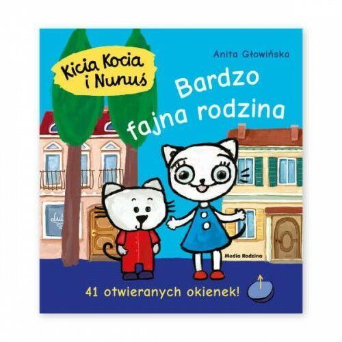 Anita Głowińska - Kicia Kocia i Nunuś. Bardzo fajna rodzina