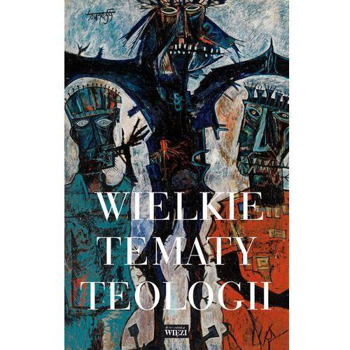 Wielkie tematy teologii (9788362610778)