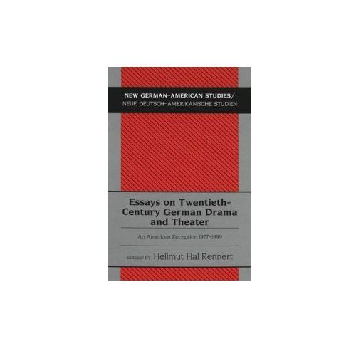 Essays on Twentieth-century German Drama and Theater (9780820444031)