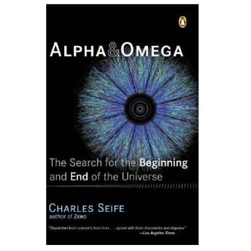 Alpha and Omega: The Search for the Beginning and End of the Universe (9780142004463)