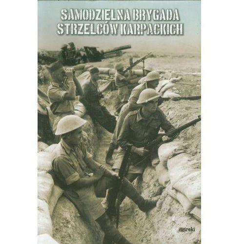 Samodzielna Brygada Strzelców Karpackich - Praca zbiorowa, Mireki