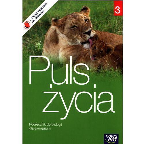 Puls Życia 3. Biologia. Podręcznik. Część 3. Gimnazjum (9788326719080)