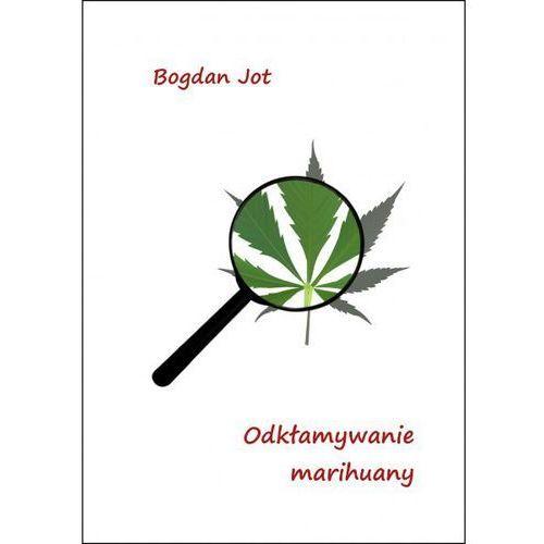 Odkłamywanie marihuany – Bogdan Jot