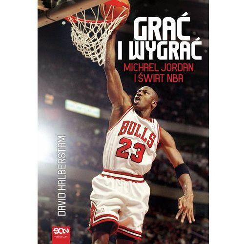 Grać i wygrać. Michael Jordan i świat NBA (400 str.)