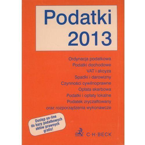 Podatki 2013. Teksty ustaw i rozporządzeń, C. H. Beck