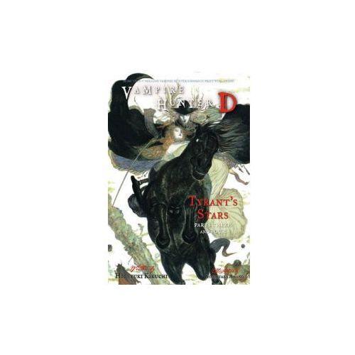 Vampire Hunter D Volume 17: Tyrant's Stars Parts 3 & 4 (9781595828200)