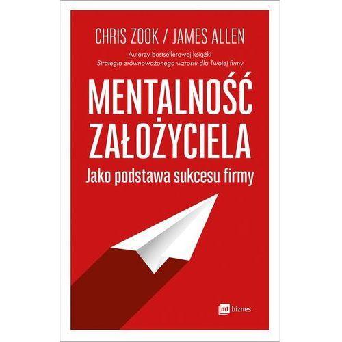 Mentalność założyciela jako podstawa sukcesu firmy, Chris Zook|James Allen