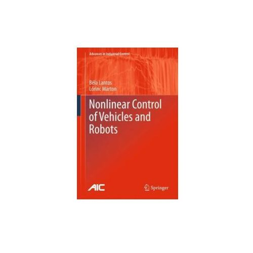 Nonlinear Control of Vehicles and Robots (9781849961219)