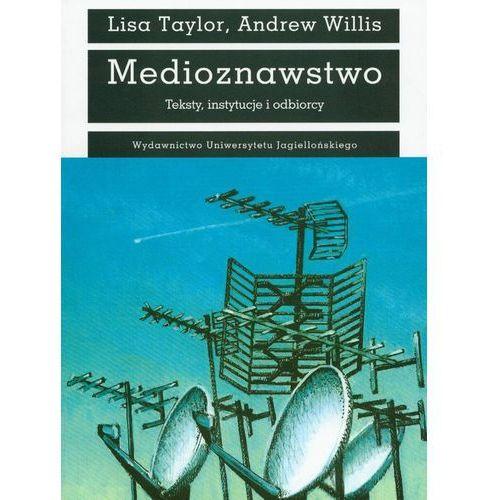 Medioznawstwo Teksty, instytucje i odbiorcy - Taylor Lisa, Willis Andrew, Taylor Lisa, Willis Andrew
