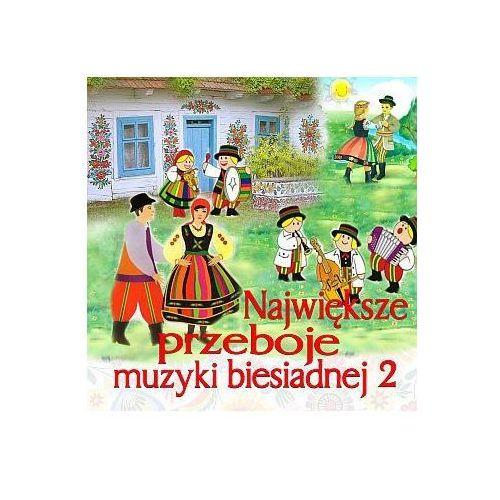Największe przeboje muzyki biesiadnej cz. 2 - płyta CD