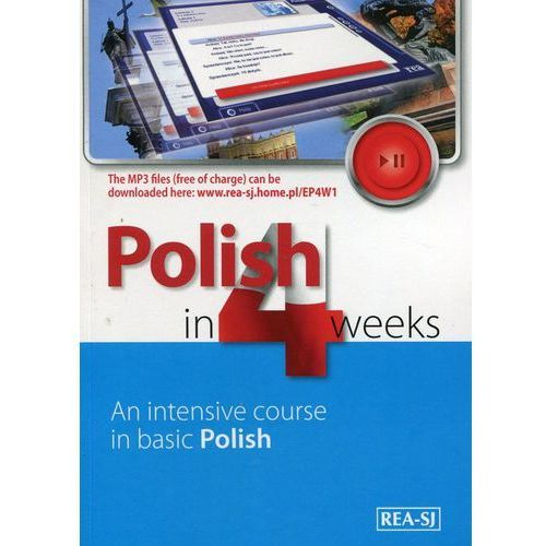 Polish in 4 weeks. An intensive course in basic Polish (2017)