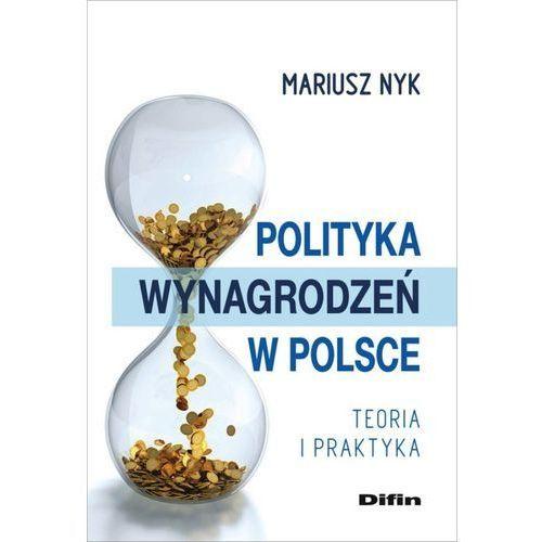 Polityka wynagrodzeń w Polsce - Mariusz Nyk (2016)