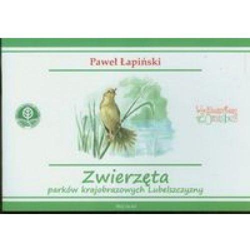 Zwierzęta parków krajobrazowych Lubelszczyzny, Łapiński Paweł