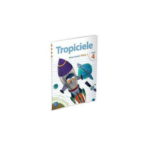 TROPICIELE KL. 1 SP ĆWICZENIA CZĘŚĆ 4 (9788302098628)