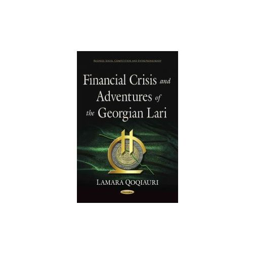 Financial Crisis & Adventures of the Georgian Lari