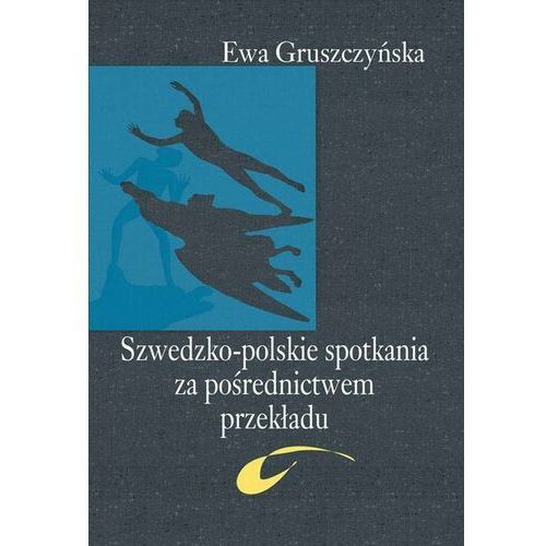 Szwedzko-polskie spotkania za pośrednictwem przekładu - Ewa Gruszczyńska - ebook