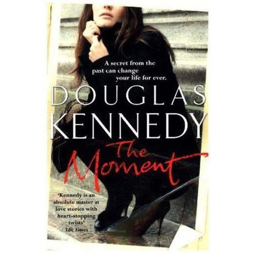 The moment - Douglas Kennedy (9780099509745)