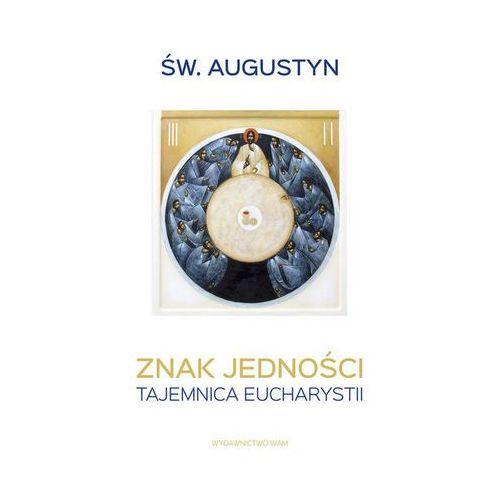 Znak jedności. Tajemnica Eucharystii (96 str.)