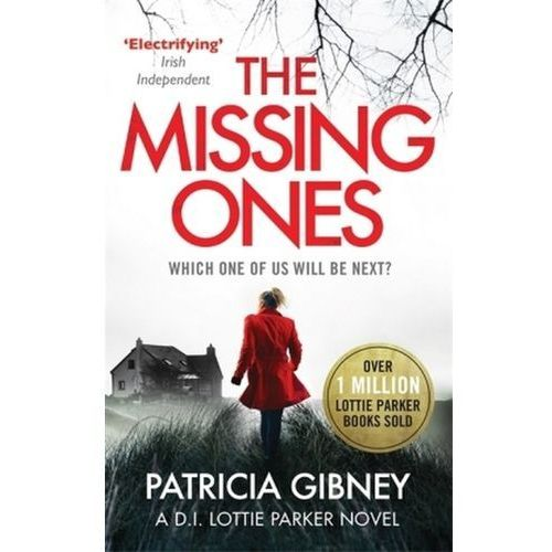 The Missing Ones: An absolutely gripping thriller with a jaw-dropping twist Gibney, Patricia
