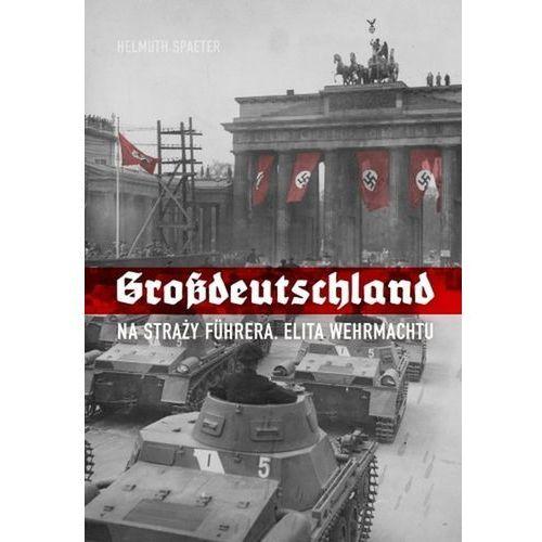 Grossdeutschland. Na straży Fuhrera, Helmuth Spaeter