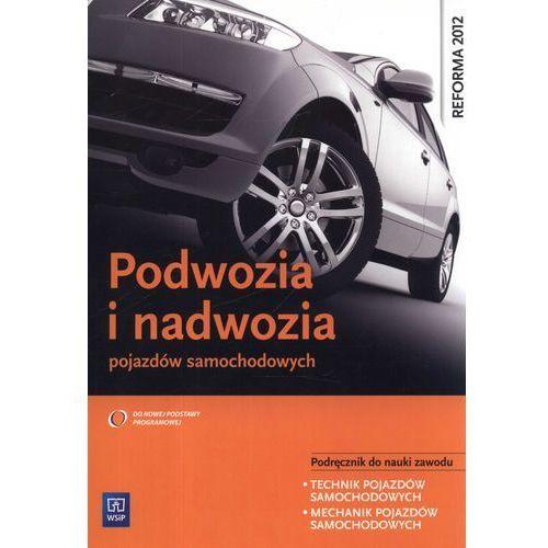 Podwozia i nadwozia pojazdów samochodowych Podręcznik do nauki zawodu (2013)